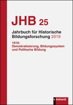 Jahrbuch für Historische Bildungsforschung Band 25 (2019) von Glaser,  Edith, Groppe,  Carola
