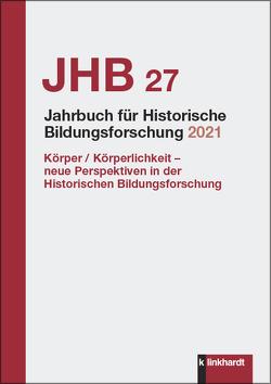 Jahrbuch für Historische Bildungsforschung Band 27 (2021) von Berner,  Esther, Lauff,  Johanna