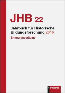 Jahrbuch für Historische Bildungsforschung Band 22 von Fuchs,  Eckhardt, Mietzner,  Ulrike