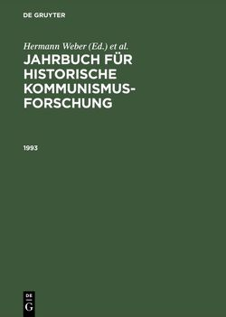 Jahrbuch für historische Kommunismusforschung / 1993 von Bundesstiftung zur Aufarbeitung der SED-Diktatur, Mannheimer Zentrum für Europäische Sozialforschung, Weber,  Hermann
