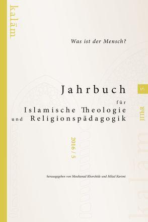 Jahrbuch für Islamische Theologie und Religionspädagogik – Band 5/2016 von Karimi,  Milad, Khorchide,  Mouhanad