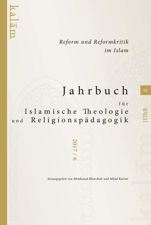 Jahrbuch für Islamische Theologie und Religionspädagogik – Band 6/2017 von Karimi,  Milad, Khorchide,  Mouhanad