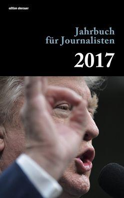 Jahrbuch für Journalisten 2017 von Oberauer,  Johann
