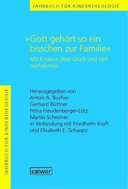 """Jahrbuch für Kindertheologie Band 10: """"Gott gehört so ein bisschen zur Familie"""" von Bucher,  Anton A, Büttner,  Gerhard, Freudenberger-Lötz,  Petra, Schreiner,  Martin"""