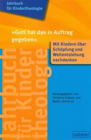 """Jahrbuch für Kindertheologie Band 11: """"Gott hat das in Auftrag gegeben"""" von Kalloch,  Christian, Schreiner,  Martin"""