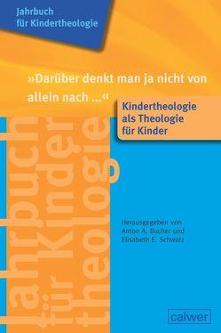 """Jahrbuch für Kindertheologie Band 12: """"Darüber denkt man ja nicht von allein nach…"""" von Bucher,  A A, Schwarz,  Elisabeth E."""