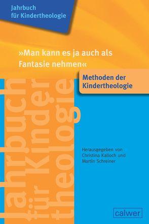 Jahrbuch für Kindertheologie Band 14: 'Man kann es ja auch als Fantasie nehmen' von Kalloch,  Christina, Schreiner,  Martin