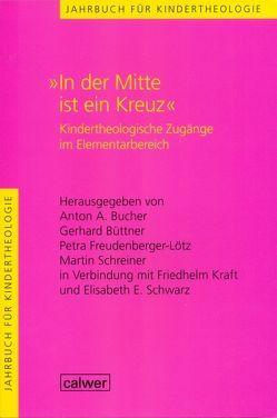"""Jahrbuch für Kindertheologie Band 9: """"In der Mitte ist ein Kreuz"""" von Bucher,  Anton A, Büttner,  Gerhard, Freudenberger-Lötz,  Petra, Schreiner,  Martin"""