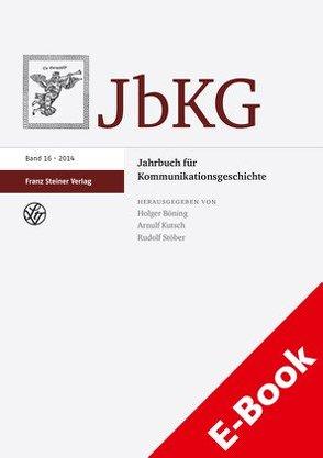 Jahrbuch für Kommunikationsgeschichte 16 (2014) von Böning,  Holger, Kutsch,  Arnulf, Stöber,  Rudolf