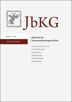 Jahrbuch für Kommunikationsgeschichte 22 (2020) von Bellingradt,  Daniel, Blome,  Astrid, Böning,  Holger, Merziger,  Patrick, Stöber,  Rudolf