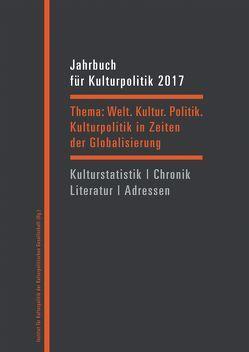 Jahrbuch für Kulturpolitik 2017/2018 von Blumenreich,  Ulrike, Dengel,  Sabine, Hippe,  Wolfgang, Sievers,  Norbert