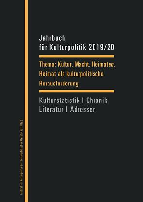 Jahrbuch für Kulturpolitik 2019/20 von Blumenreich,  Ulrike, Dengel,  Sabine, Sievers,  Norbert, Wingert,  Christine