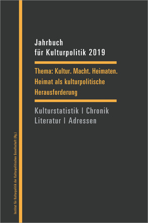 Jahrbuch für Kulturpolitik 2019 von Blumenreich,  Ulrike, Dengel,  Sabine, Sievers,  Norbert, Wingert,  Christine