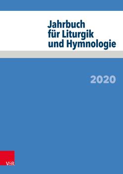 Jahrbuch für Liturgik und Hymnologie von Deeg,  Alexander, Meyer-Blanck,  Michael, Neijenhuis,  Jörg, Scheitler,  Irmgard, Schneider,  Matthias, Schwier,  Helmut, Wissemann-Garbe,  Daniela