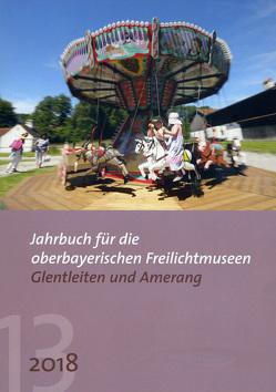 Jahrbuch für die oberbayerischen Freilichtmuseen Glentleiten und Amerang von Förderverein Bauernhausmuseum Amerang e.V., Freundeskreis Freilichtmuseum Südbayern e.V, Kania-Schütz,  Monika