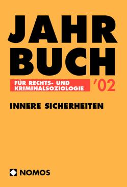 Jahrbuch für Rechts- und Kriminalsoziologie '02 von Hanak,  Gerhard, Stangl,  Wolfgang