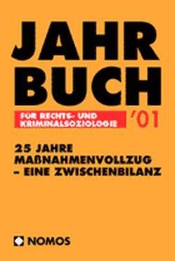 Jahrbuch für Rechts- und Kriminalsoziologie 2001 von Gutiérrez-Lobos,  Katrin, Katschnig,  Heinz, Pilgram,  Arno