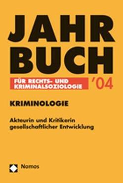 Jahrbuch für Rechts- und Kriminalsoziologie 2004 von Pilgram,  Arno, Prittwitz,  Cornelius