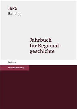 Jahrbuch für Regionalgeschichte 35 (2017) von Häberlein ,  Mark