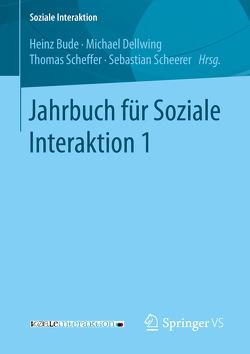 Jahrbuch für Soziale Interaktion 1 von Bude,  Heinz, Dellwing,  Michael, Scheerer,  Sebastian, Scheffer,  Thomas