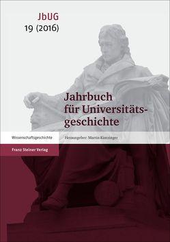 Jahrbuch für Universitätsgeschichte 19 (2016) von Jostkleigrewe,  Georg, Kintzinger,  Martin