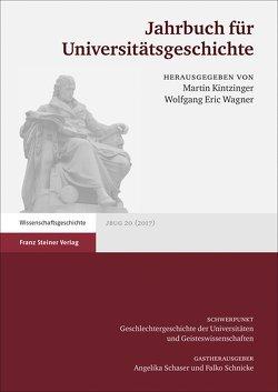 Jahrbuch für Universitätsgeschichte 20 (2017) von Kintzinger,  Martin, Schaser,  Angelika, Schnicke,  Falko, Wagner,  Wolfgang E.