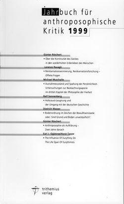 Jahrbuch für Anthroposophische Kritik 1999 von Muschalle,  Michael, Ogletree,  Earl J, Ravagli,  Lorenz, Ravagli,  Lorenzo, Röschert,  Günter, Sonnenberg,  Ralf, Tappe,  Horst, Wasser,  Dietrich