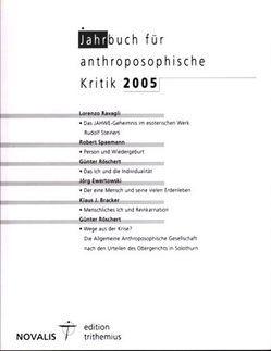 Jahrbuch für Anthroposophische Kritik 2005 von Bracker,  Klaus J., Ewertowski,  Jörg, Ravagli,  Lorenzo, Röschert,  Günter, Spaemann,  Robert