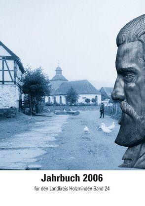 Jahrbuch für den Landkreis Holzminden / Jahrbuch 2006 von Kieckbusch,  Klaus, Leiber,  Christian, Pischke,  Gudrun, Rauschenfels,  Eberhard, Reuschel,  Andreas, Seeliger,  Matthias, Sporn,  Thomas