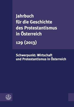 Jahrbuch für die Geschichte des Protestantismus in Österreich 129 (2013) von Leeb,  Rudolf