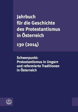Jahrbuch für die Geschichte des Protestantismus in Österreich 130 (2013) von Leeb,  Rudolf