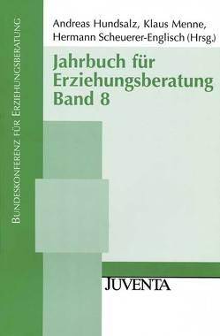 Jahrbuch für Erziehungsberatung von Hundsalz,  Andreas, Menne,  Klaus, Scheuerer-Englisch,  Hermann