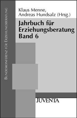 Jahrbuch für Erziehungsberatung von Bundeskonferenz f. Erziehungsberatung, Hundsalz,  Andreas, Menne,  Klaus