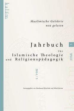Jahrbuch für Islamische Theologie und Religionspädagogik – Band 3 von Karimi,  Milad, Khorchide,  Mouhanad