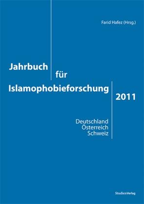Jahrbuch für Islamophobieforschung 2011 von Hafez,  Farid