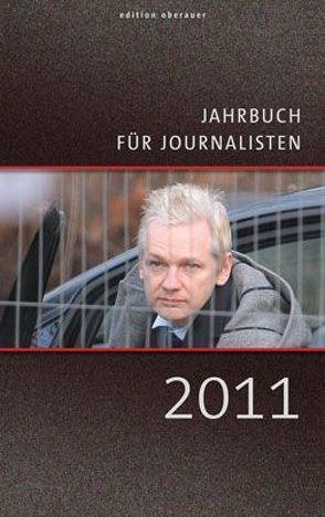 Jahrbuch für Journalisten 2011 von Oberauer,  Johann