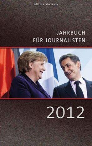 Jahrbuch für Journalisten 2012 von Oberauer,  Johann