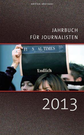 Jahrbuch für Journalisten 2013 von Oberauer,  Johann