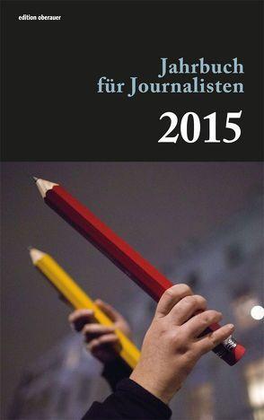 Jahrbuch für Journalisten 2015 von Oberauer,  Johann