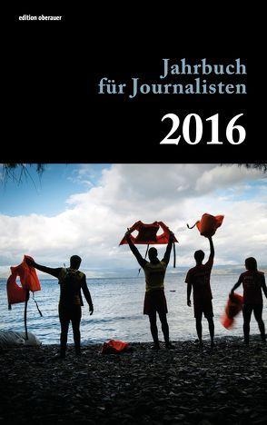 Jahrbuch für Journalisten 2016 von Oberauer,  Johann