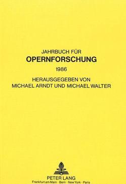 Jahrbuch für Opernforschung von Arndt,  Michael, Walter,  Michael