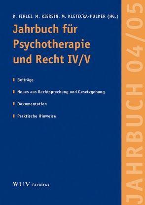 Jahrbuch für Psychotherapie und Recht von Firlei,  Klaus, Kierein,  Michael, Kletecka-Pulker,  Maria, Kletedea-Pulker,  Maria