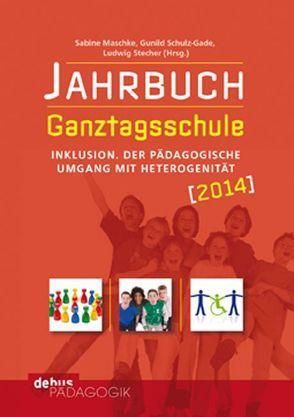 Jahrbuch Ganztagsschule 2014 von Maschke,  Sabine, Schulz-Gade,  Gunhild, Stecher,  Ludwig