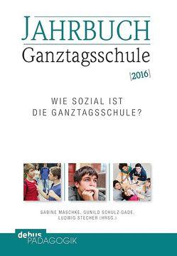 Jahrbuch Ganztagsschule 2016 von Maschke,  Sabine, Schulz-Gade,  Gunild, Stecher,  Ludwig