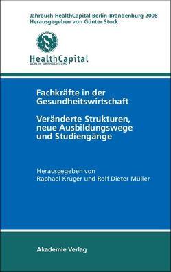 Jahrbuch Health Capital Berlin-Brandenburg 2008 von Krüger,  Raphael, Müller,  Rolf-Dieter, Stock,  Günter