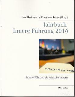 Jahrbuch Innere Führung 2016 von Hartmann,  Uwe, Rosen,  Claus von