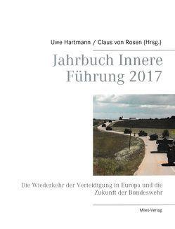 Jahrbuch Innere Führung 2017 von Hartmann,  Uwe, von Rosen,  Claus