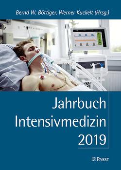 Jahrbuch Intensivmedizin 2019 von Böttiger,  Bernd W., Kuckelt,  Werner