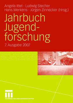 Jahrbuch Jugendforschung 2007 von Ittel,  Angela, Merkens,  Hans, Stecher,  Ludwig, Zinnecker,  Jürgen