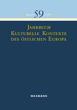 Jahrbuch Kulturelle Kontexte des östlichen Europa von Fendl,  Elisabeth, Mezger,  Werner, Paredes Zavala,  Saray, Retterath,  Hans-Werner, Scholl-Schneider,  Sarah